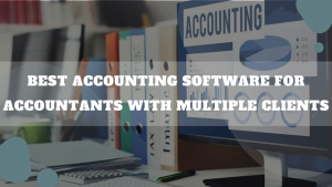 Best Accounting Software For Accountants With Multiple Clients
