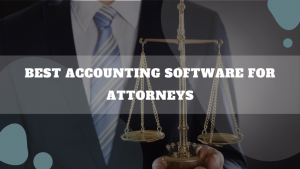 Best Accounting Software For Attorneys