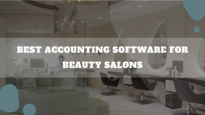 Best Accounting Software For Beauty Salons