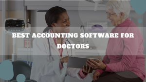 Best Accounting Software For Doctors