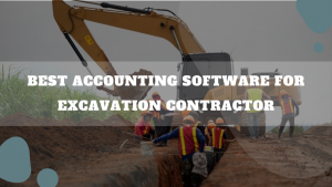 Best Accounting Software For Excavation Contractor