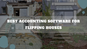 Best Accounting Software For Flipping Houses