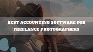 Best Accounting Software For Freelance Photographers