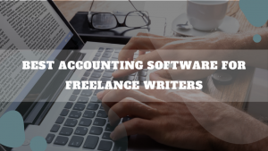 Best Accounting Software For Freelance Writers