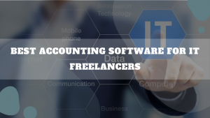 Best Accounting Software For IT Freelancers