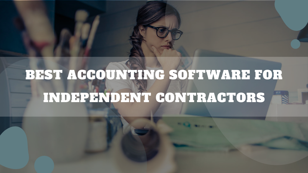Accounting Software For Independent Contractors