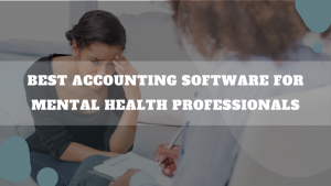 Best Accounting Software For Mental Health Professionals