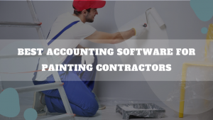 Best Accounting Software For Painting Contractors