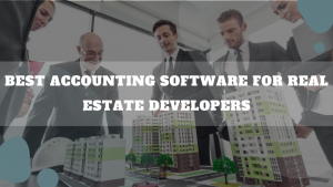 Best Accounting Software For Real Estate Developers