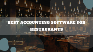 Best Accounting Software For Restaurants