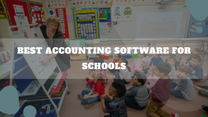 Best Accounting Software For Schools