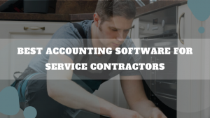 Best Accounting Software For Service Contractors