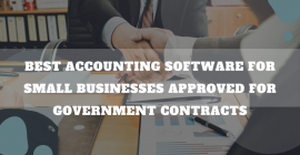 Best Accounting Software For Small Businesses Approved For Government Contracts