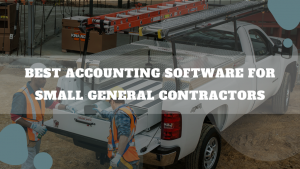 Best Accounting Software For Small General Contractors