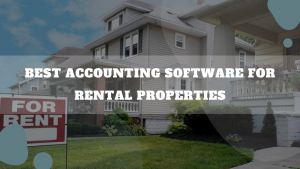 Best Accounting Software For Rental Properties
