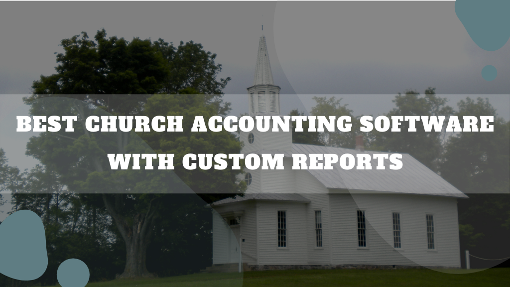 Church Accounting Software With Custom Reports