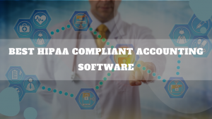 Best HIPAA Compliant Accounting Software