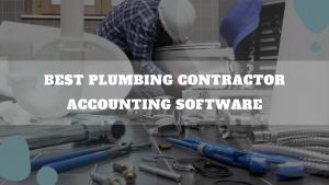 Best Plumbing Contractor Accounting Software