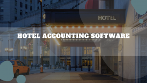 Best Hotel Accounting Software