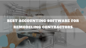 Best Accounting Software For Remodeling Contractors