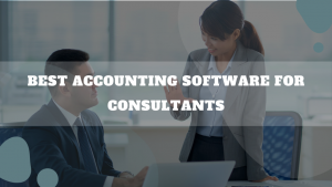 Best Accounting Software For Consultants