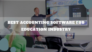 Best Accounting Software For Education Industry