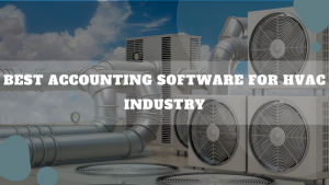 Best Accounting Software For HVAC Industry