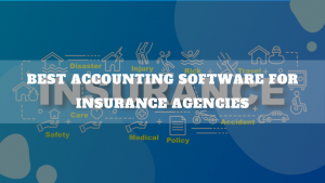 Best Accounting Software For Insurance Agencies
