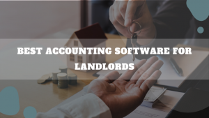 Best Accounting Software For Landlords