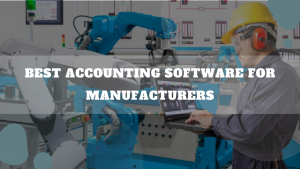 Best Accounting Software For Manufacturers