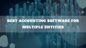 Best Accounting Software For Multiple Entities