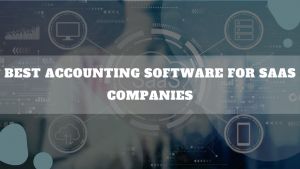 Best Accounting Software For SaaS Companies