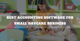 Accounting Software For Small Daycare Business