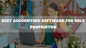 Best Accounting Software For Sole Proprietor