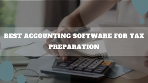 Best Accounting Software For Tax Preparation