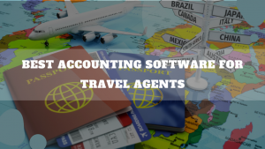 Best Accounting Software For Travel Agents