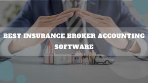 Best Insurance Broker Accounting Software
