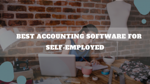 Best Accounting Software For Self-Employed